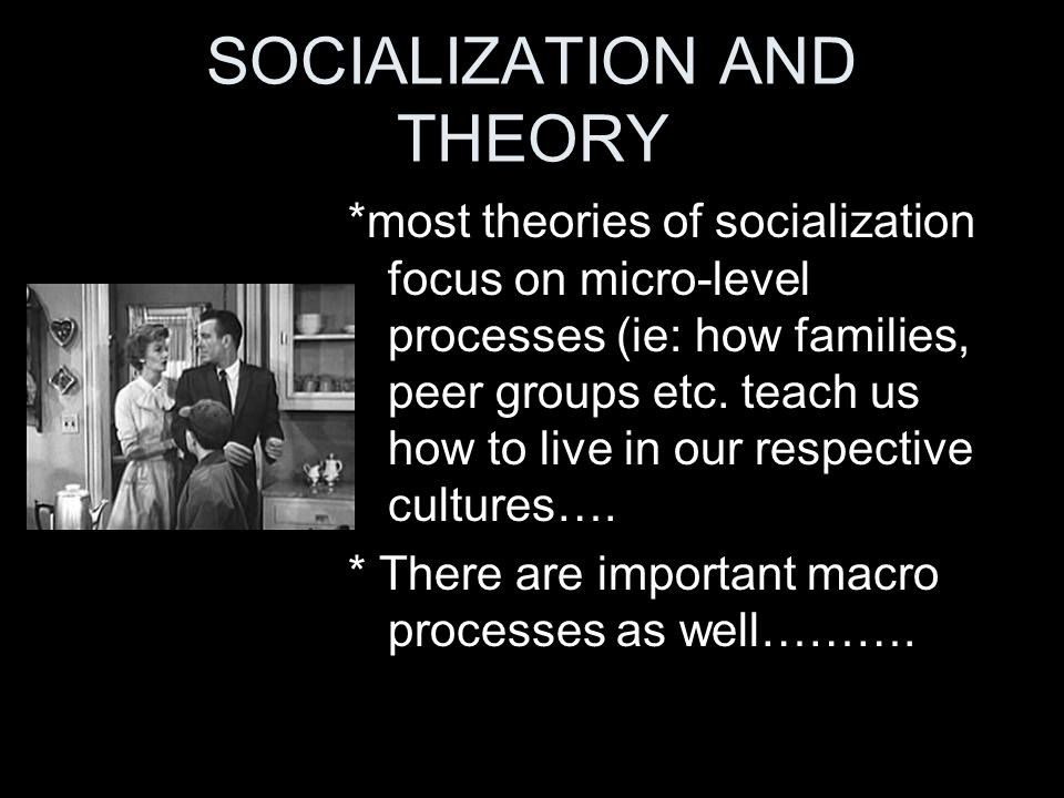 SOCIALIZATION AND THEORY