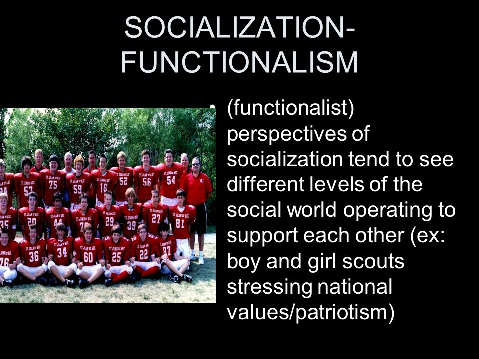 SOCIALIZATION-FUNCTIONALISM
