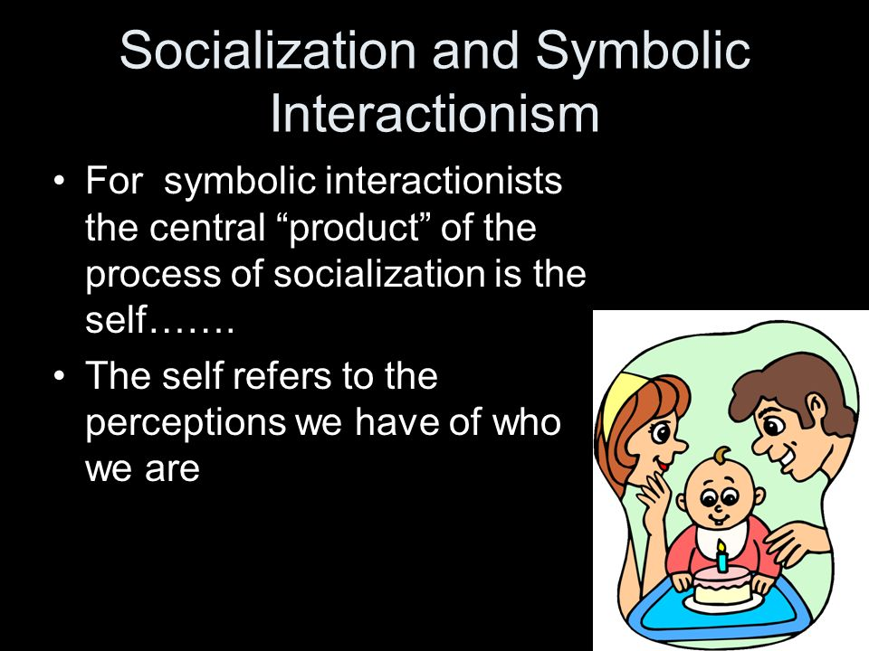 Socialization and Symbolic Interactionism