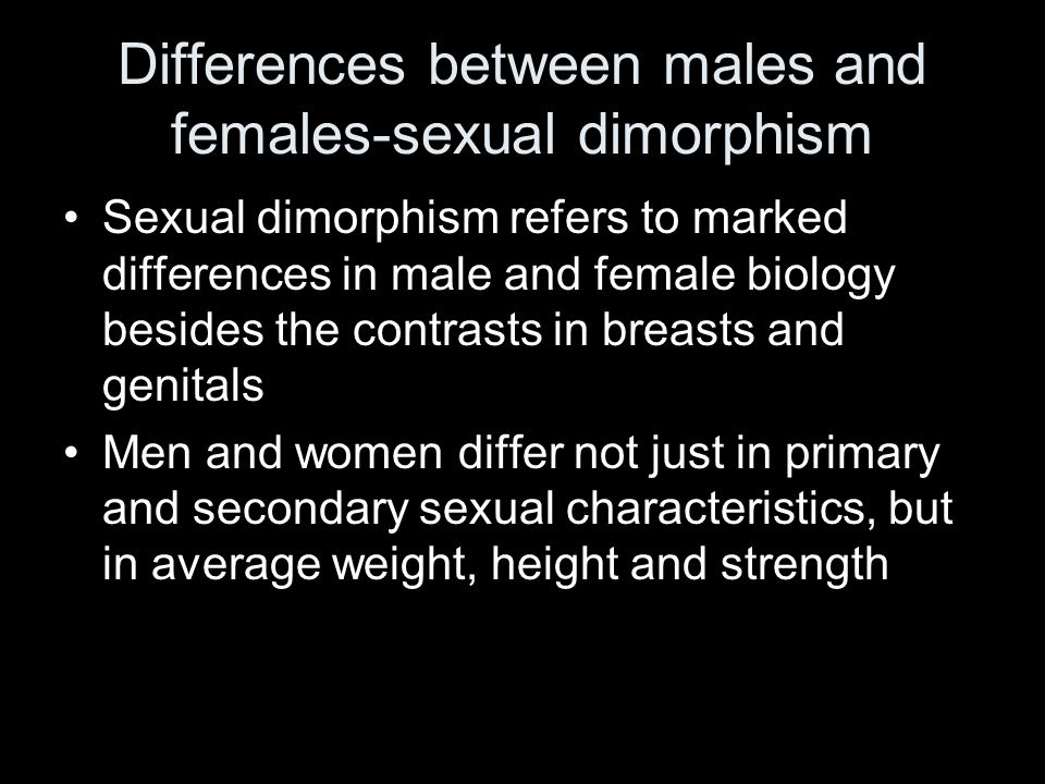 Differences between males and females-sexual dimorphism