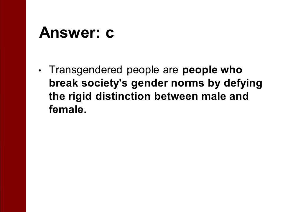 46 Answer: c Transgendered ...