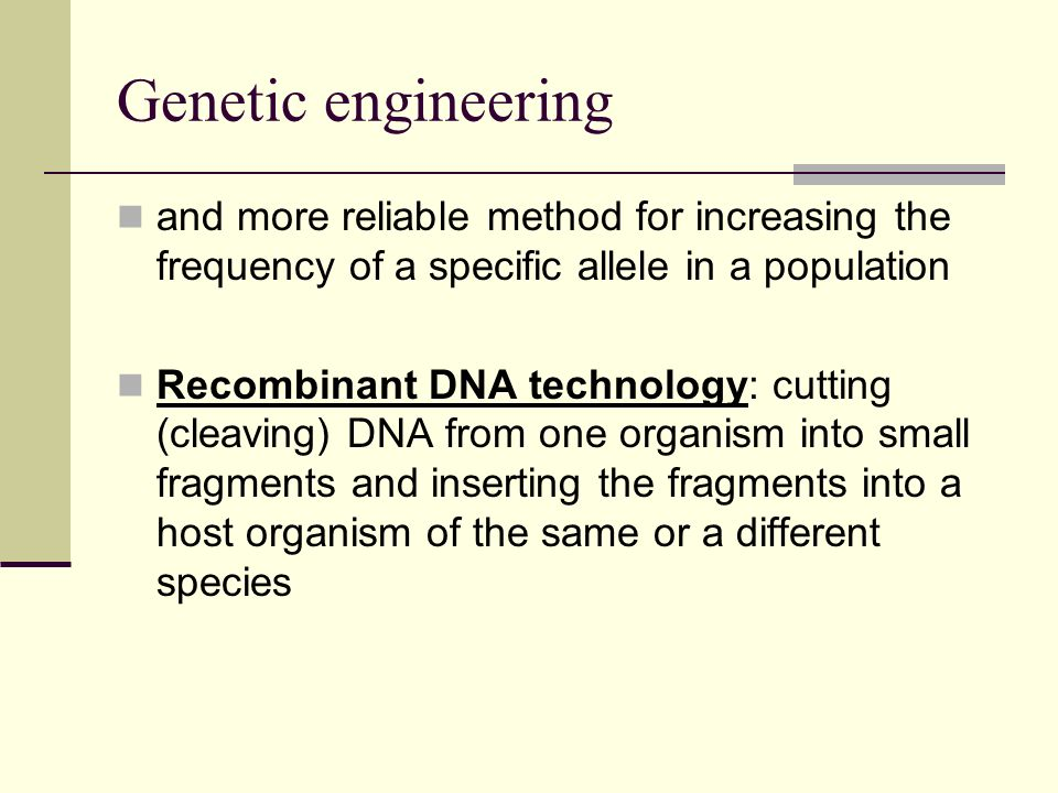 Genetic engineering and more reliable method for increasing the frequency of a specific allele in a population.