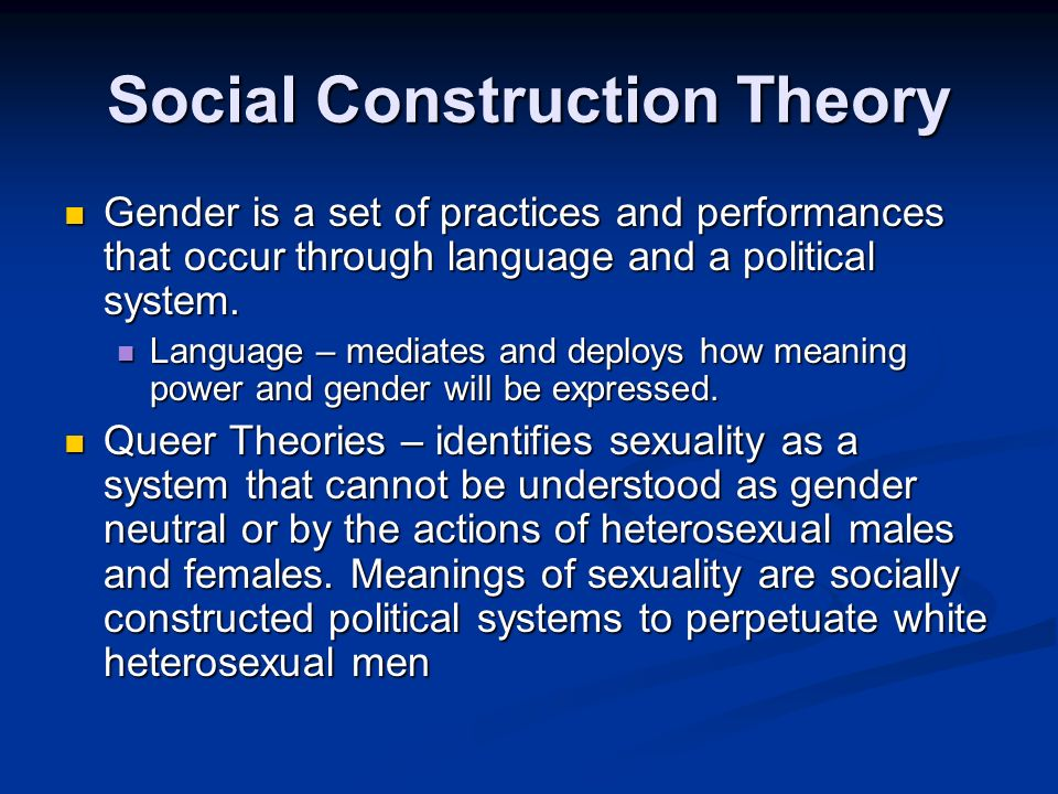 an analysis of social construction theory using the example of gender roles The biological determinism or social learning plays a major part in influencing gender roles  this is another example of how social construction.