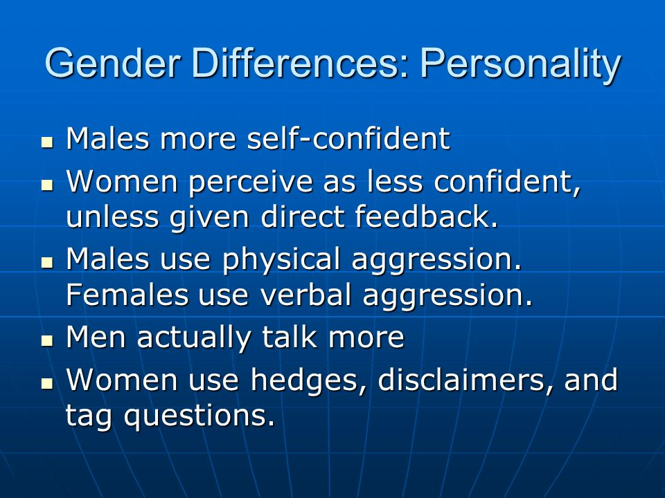 gender differences in the personality development She also disagreed with freud's belief that males and females were born with inherent differences in their personality rather than citing biological differences, she argued for a societal and cultural explanation.