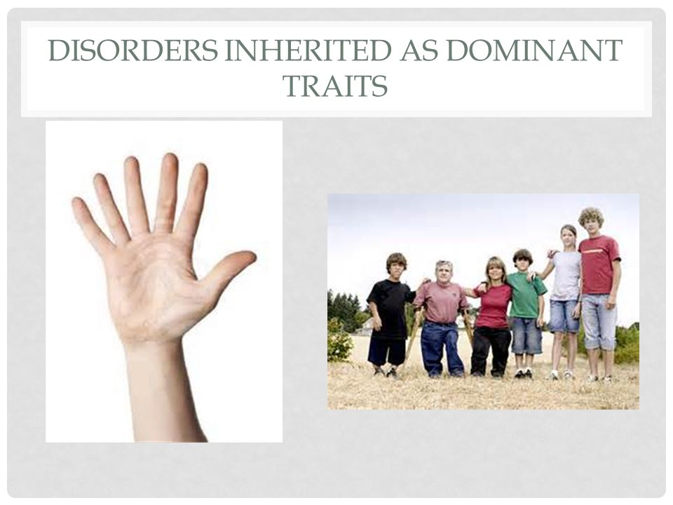 Disorders inherited as dominant traits