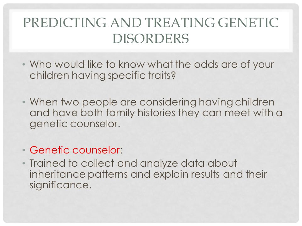 Predicting and treating genetic disorders