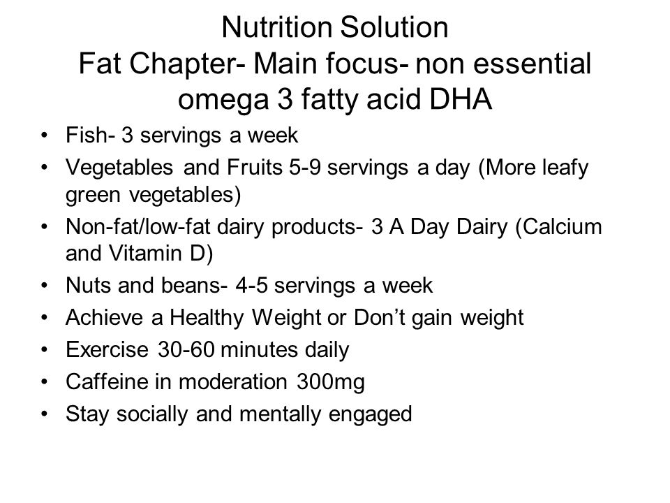 Nutrition Solution Fat Chapter- Main focus- non essential omega 3 fatty acid DHA