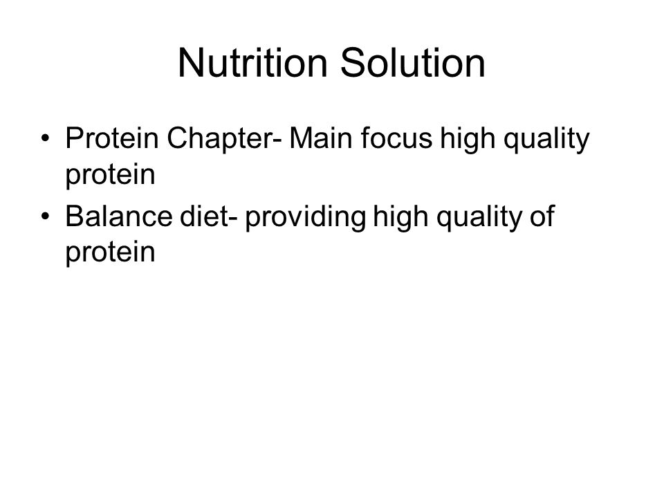 Nutrition Solution Protein Chapter- Main focus high quality protein