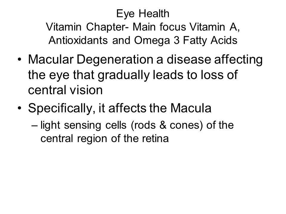 Specifically, it affects the Macula