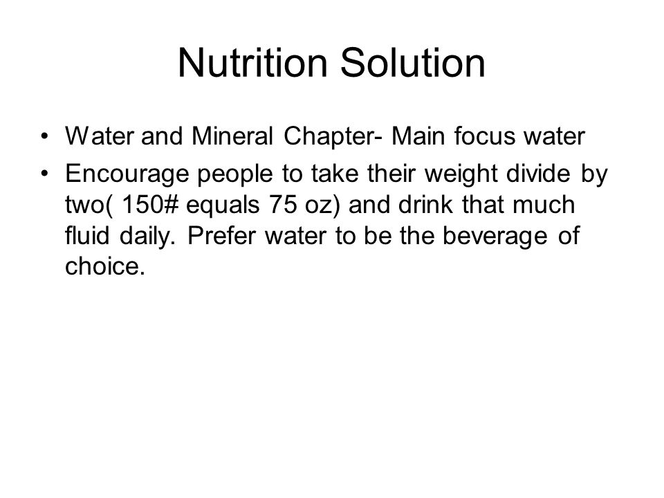 Nutrition Solution Water and Mineral Chapter- Main focus water