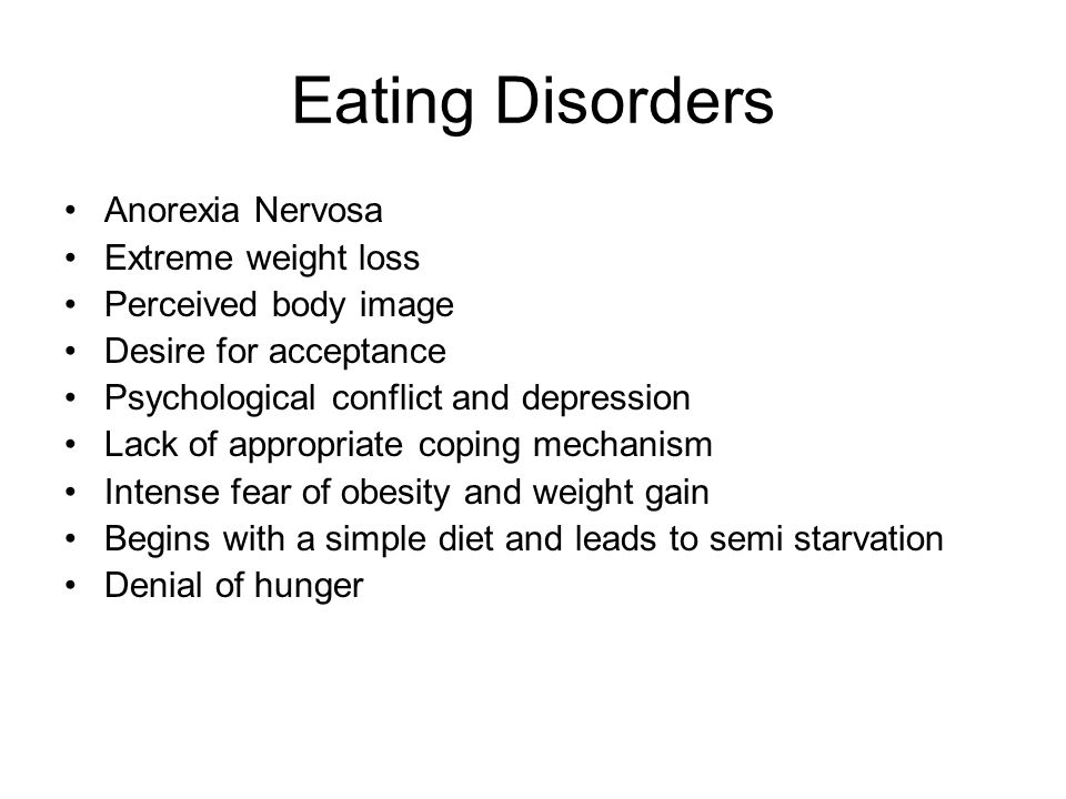 Eating Disorders Anorexia Nervosa Extreme weight loss