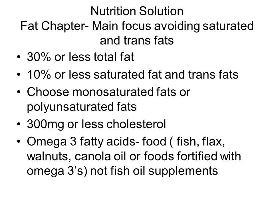 Nutrition Solution Fat Chapter- Main focus avoiding saturated and trans fats