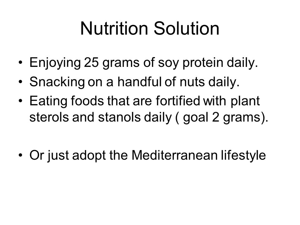 Nutrition Solution Enjoying 25 grams of soy protein daily.
