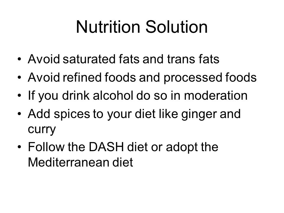 Nutrition Solution Avoid saturated fats and trans fats