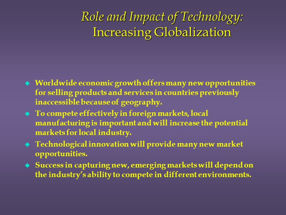 role of technology in globalization with The role of the nation-state in globalization is a complex one in part due to the varying definitions and shifting concepts of globalization while it has been defined in many ways, globalization .