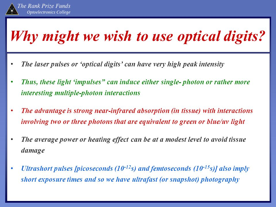 Why might we wish to use optical digits