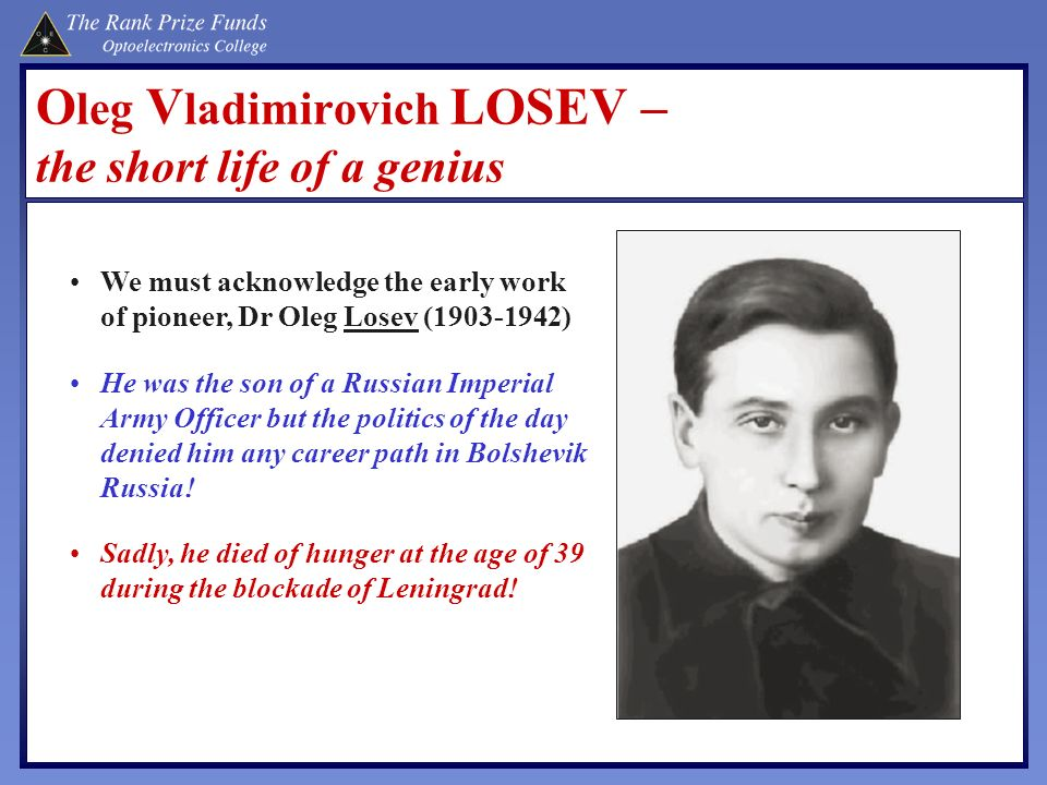 Oleg Vladimirovich LOSEV – the short life of a genius