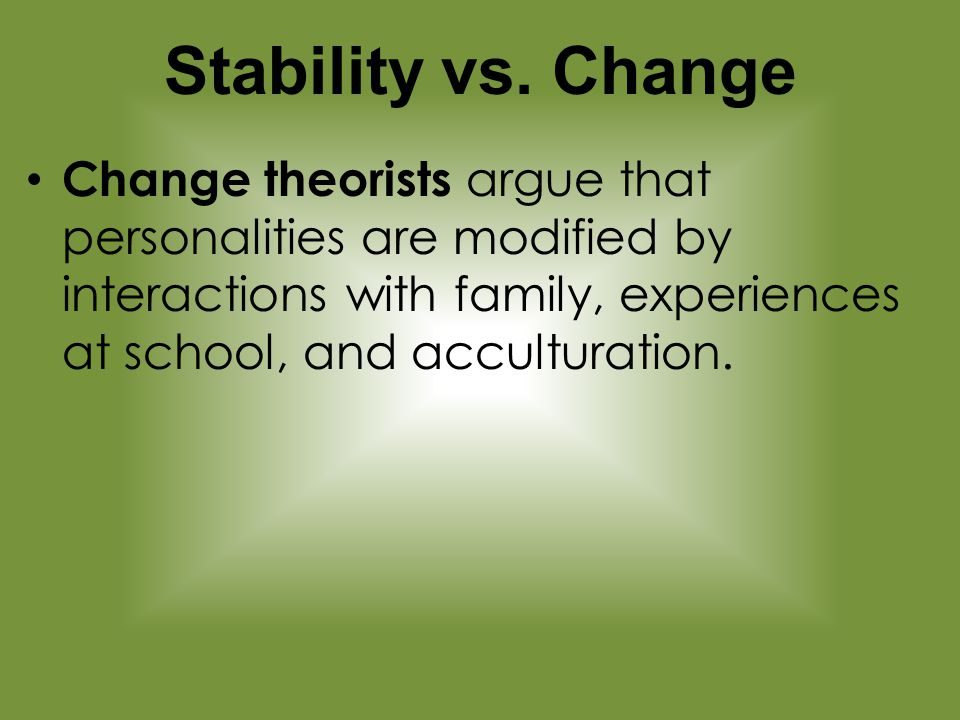 stability versus change The worship of stability (vishnu) and change (shiva) are foundational in one of the world's great religions in other words, change and stability, far from being enemies, need each other to create a world that's whole.