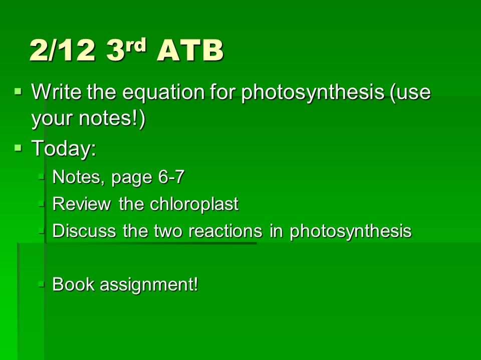 write the equation for photosynthesis • while this equation is symmetrical with the equation for photosynthesis  notes •students often •write out the overall equation of complete glucose.