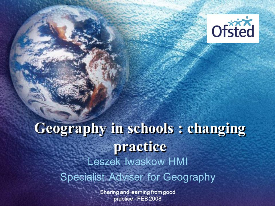 Geography in schools : changing practice