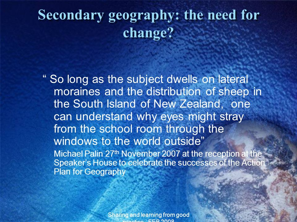 Secondary geography: the need for change