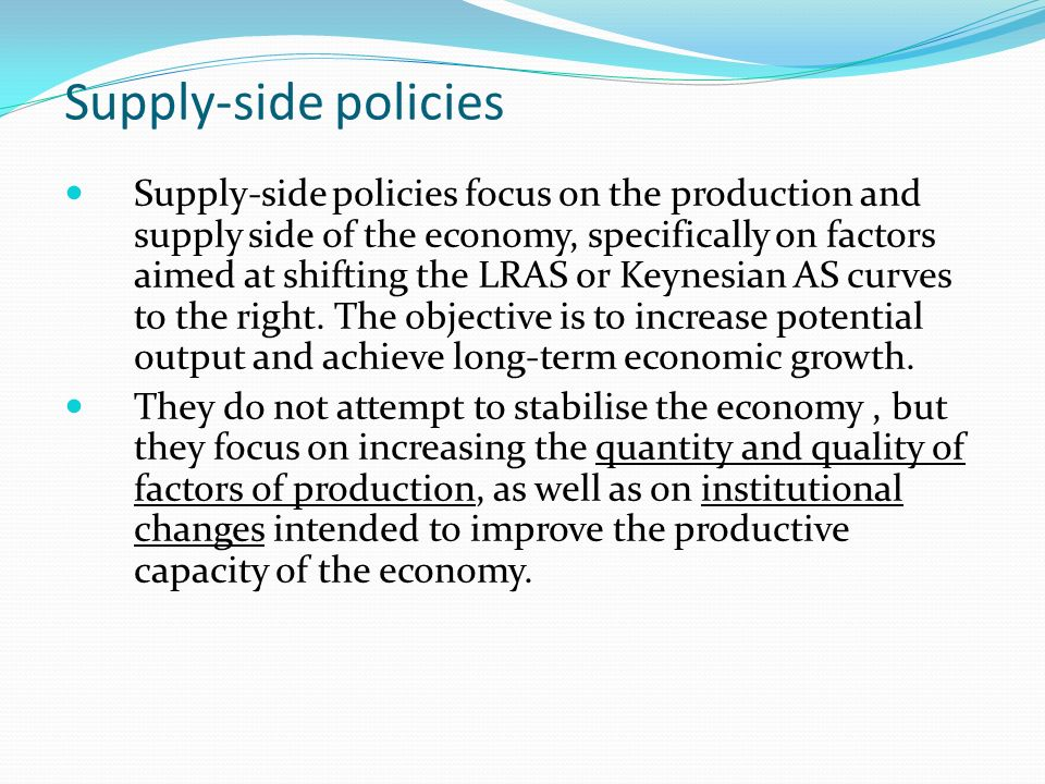 demand side policies stimulate economic growth A few examples of the kinds of economic policies that of money to control inflation and raising it to stimulate economic growth demand-side vs supply.