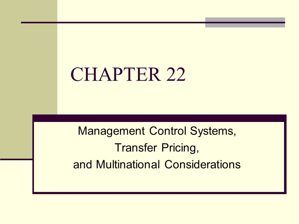 management control systems transfer pricing and That the transfer pricing system is not driven by a tax optimization strategy (ernst   pricing system into the management control system be successful yes.
