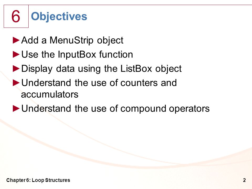 Objectives Add a MenuStrip object Use the InputBox function