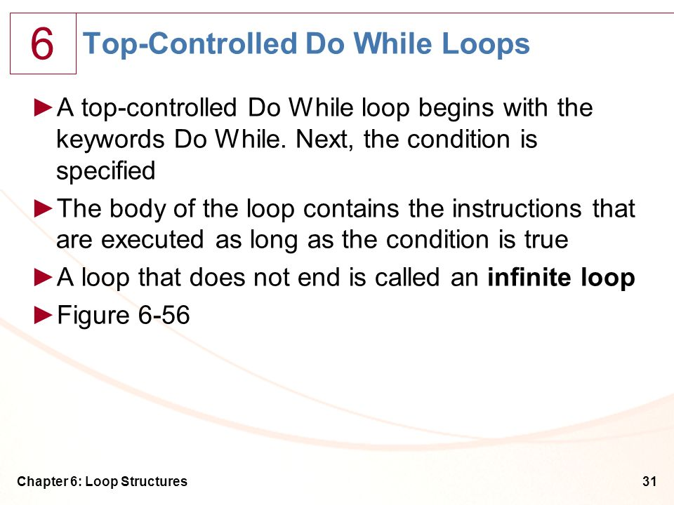 Top-Controlled Do While Loops