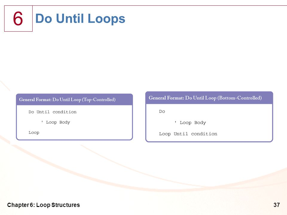 Do Until Loops Chapter 6: Loop Structures