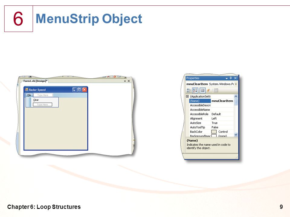 MenuStrip Object Chapter 6: Loop Structures
