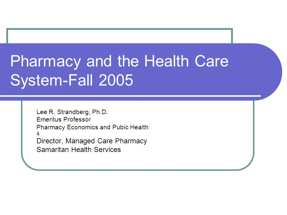 Pharmacy and the Health Care System-Fall 2005