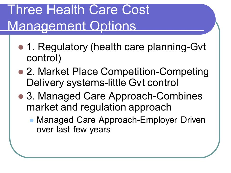 Three Health Care Cost Management Options