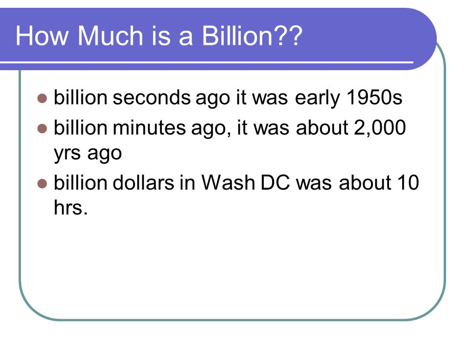 How Much is a Billion billion seconds ago it was early 1950s
