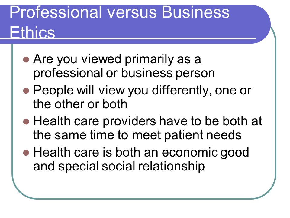 Professional versus Business Ethics
