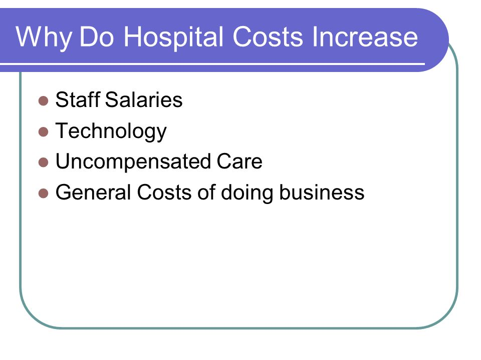 Why Do Hospital Costs Increase