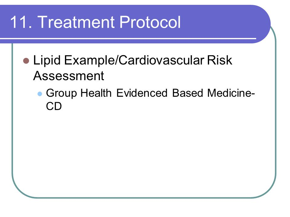 11. Treatment Protocol Lipid Example/Cardiovascular Risk Assessment