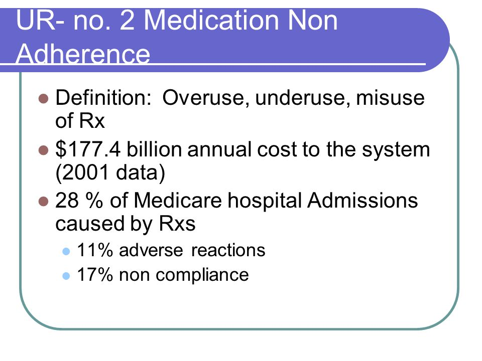 UR- no. 2 Medication Non Adherence