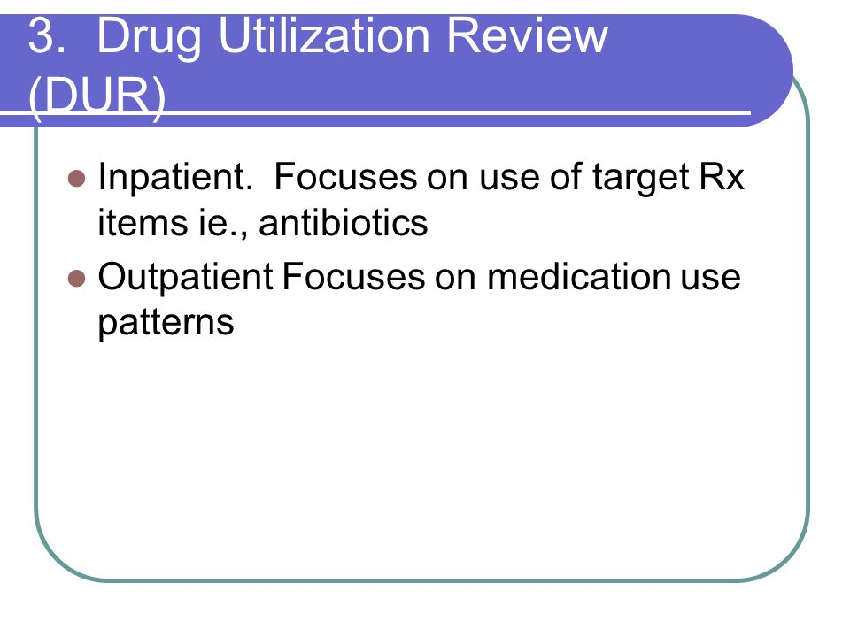3. Drug Utilization Review (DUR)