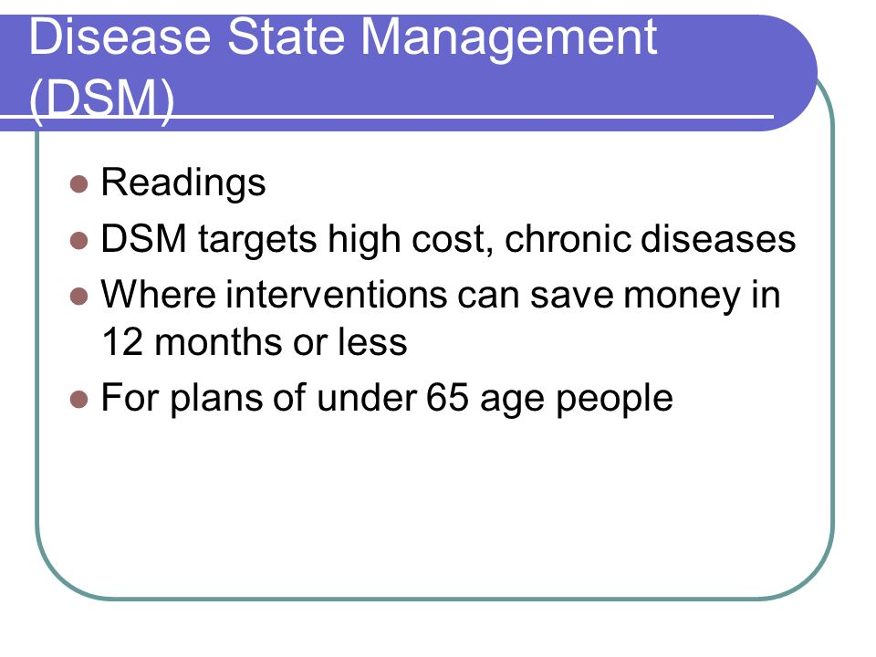 Disease State Management (DSM)
