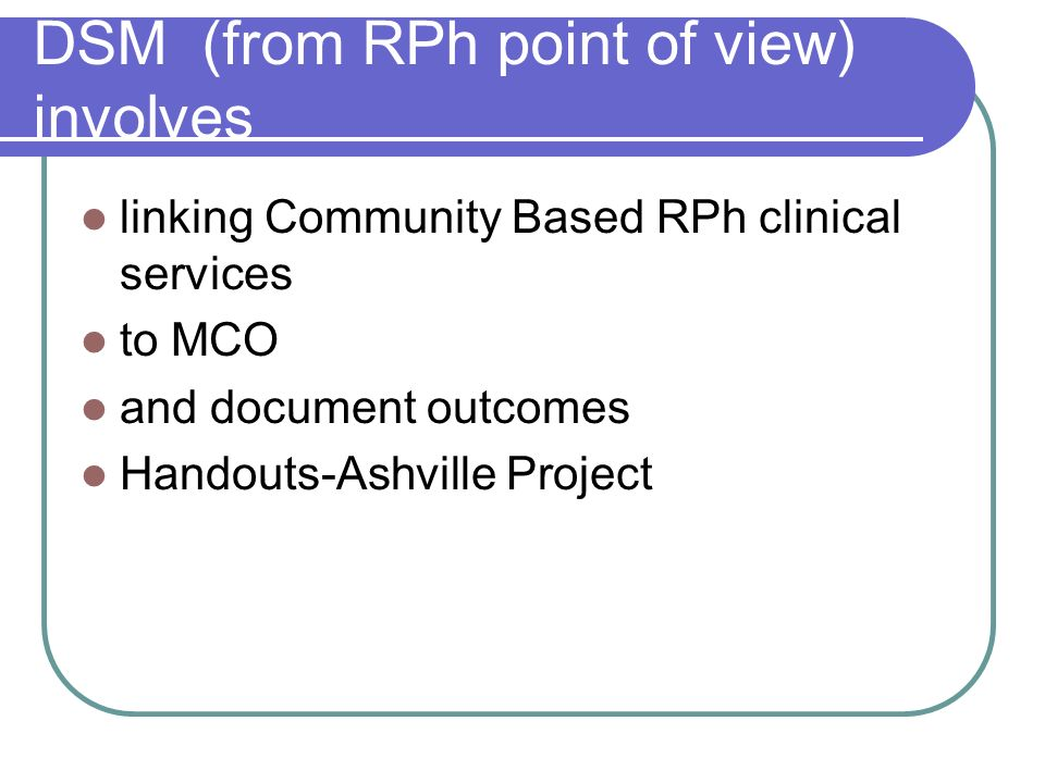 DSM (from RPh point of view) involves