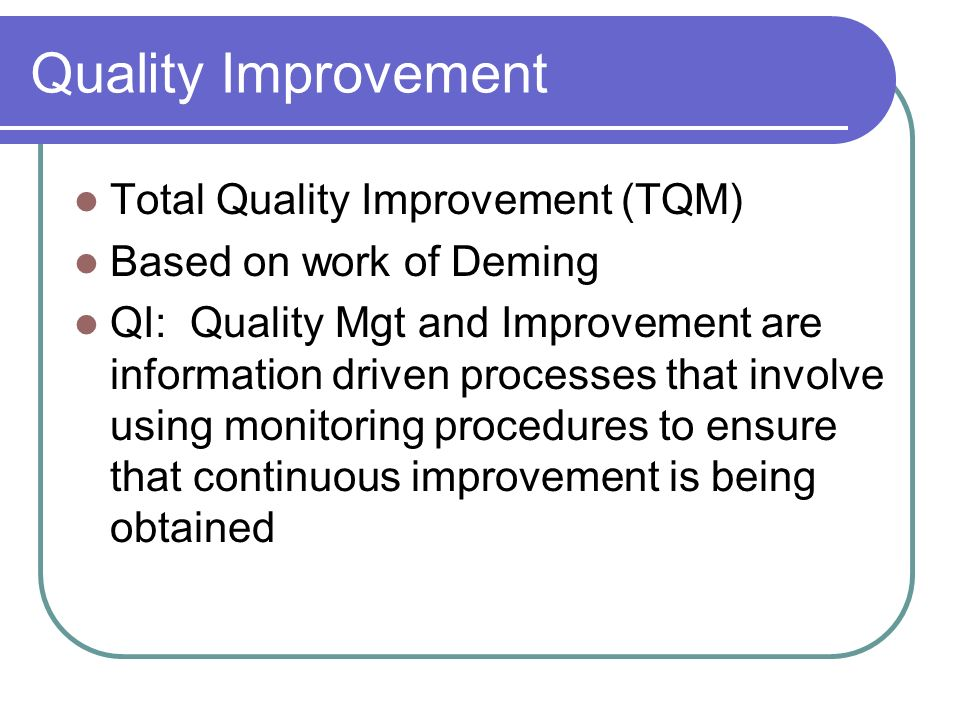 Quality Improvement Total Quality Improvement (TQM)