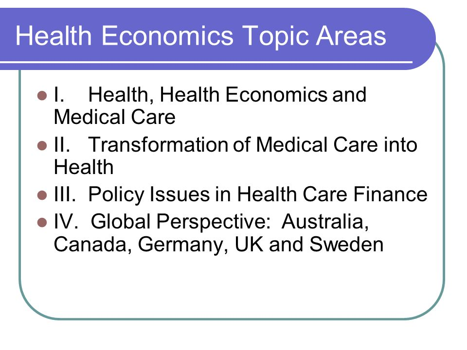 Health Economics Topic Areas