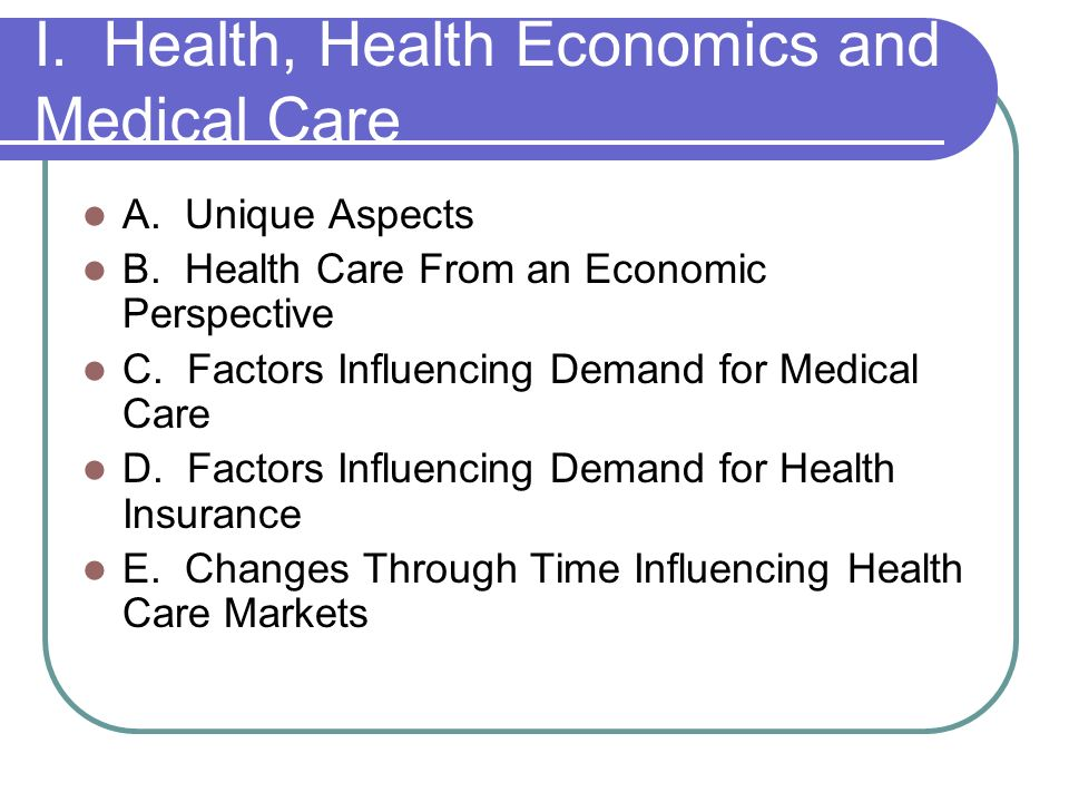 I. Health, Health Economics and Medical Care