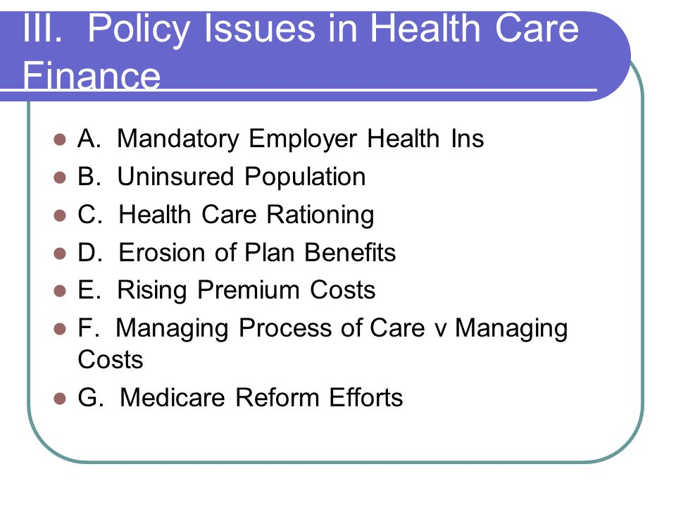 III. Policy Issues in Health Care Finance