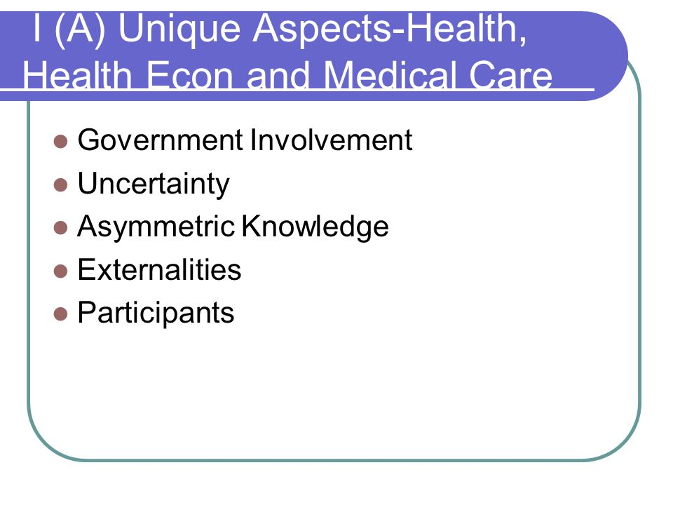 I (A) Unique Aspects-Health, Health Econ and Medical Care