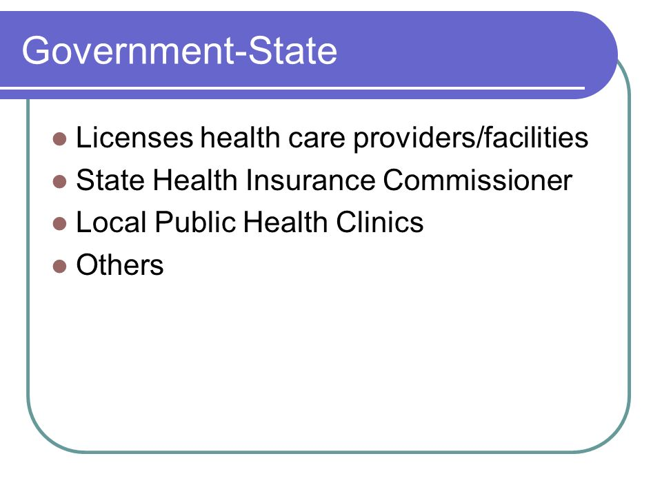Government-State Licenses health care providers/facilities