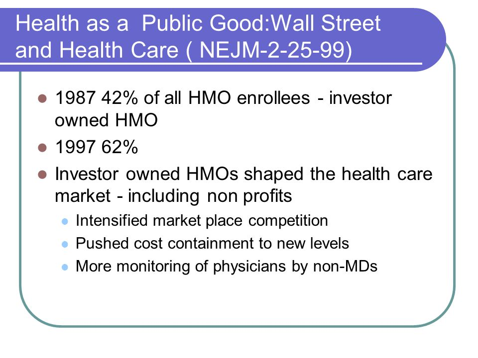 Health as a Public Good:Wall Street and Health Care ( NEJM )