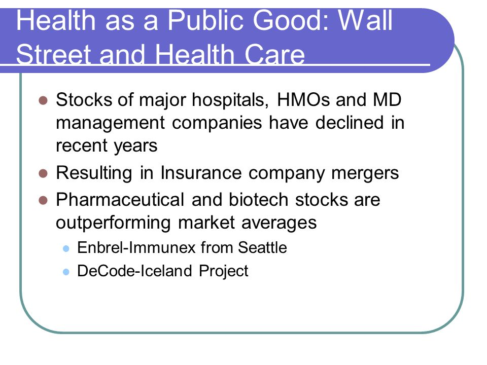 Health as a Public Good: Wall Street and Health Care