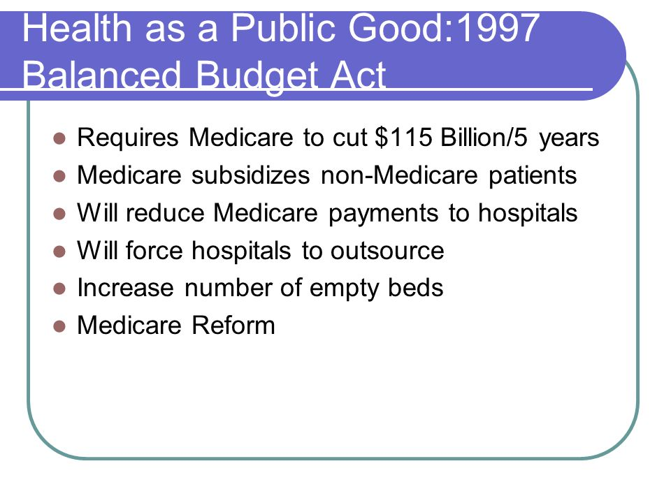 Health as a Public Good:1997 Balanced Budget Act